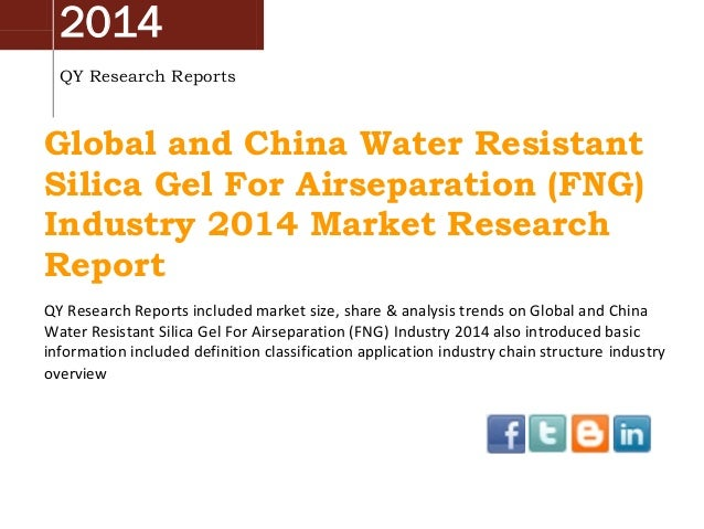 2014 QY Research Reports  Global and China Water Resistant Silica Gel For Airseparation (FNG) Industry 2014 Market Researc...