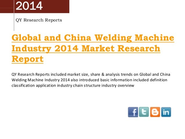2014 QY Research Reports  Global and China Welding Machine Industry 2014 Market Research Report QY Research Reports includ...