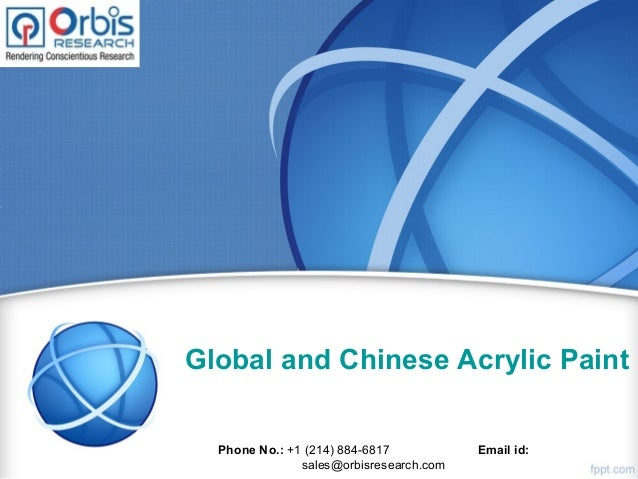 Global and Chinese Acrylic Paint I Phone No.: +1 (214) 884-6817 Email id: sales@orbisresearch.com