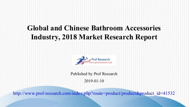 Global And Chinese Bathroom Accessories Industry 2018 Market Researc