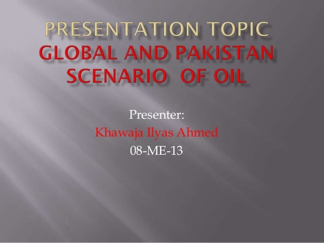 Presenter:Khawaja Ilyas Ahmed    08-ME-13