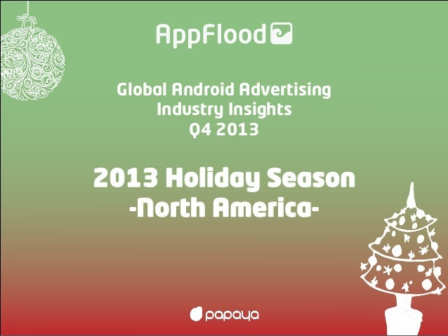 Global Android Advertising Industry Insights Q4 2013  2013 Holiday Season -North America-