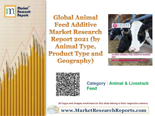 global animal feed additives market report What are feed additives  purposes of improving the quality of feed and the quality of food from animal  265% share in the global feed additives market.