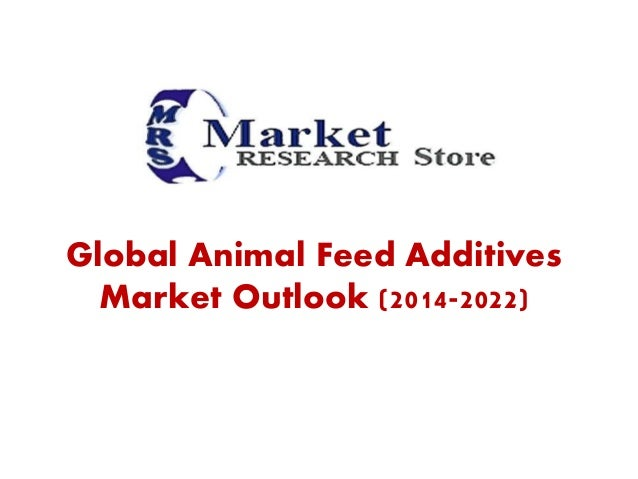 Global animal feed additives market is