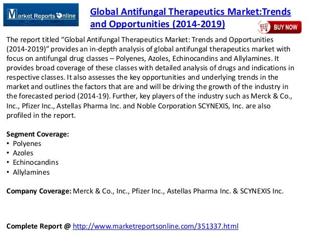 Complete Report @ http://www.marketreportsonline.com/351337.html Global Antifungal Therapeutics Market:Trends and Opportun...