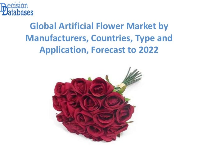 Global artificial flower market research report 2017 2022 global artificial flower market by manufacturers countries type and application forecast to 2022 mightylinksfo
