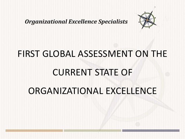 FIRST GLOBAL ASSESSMENT ON THE CURRENT STATE OF ORGANIZATIONAL EXCELLENCE