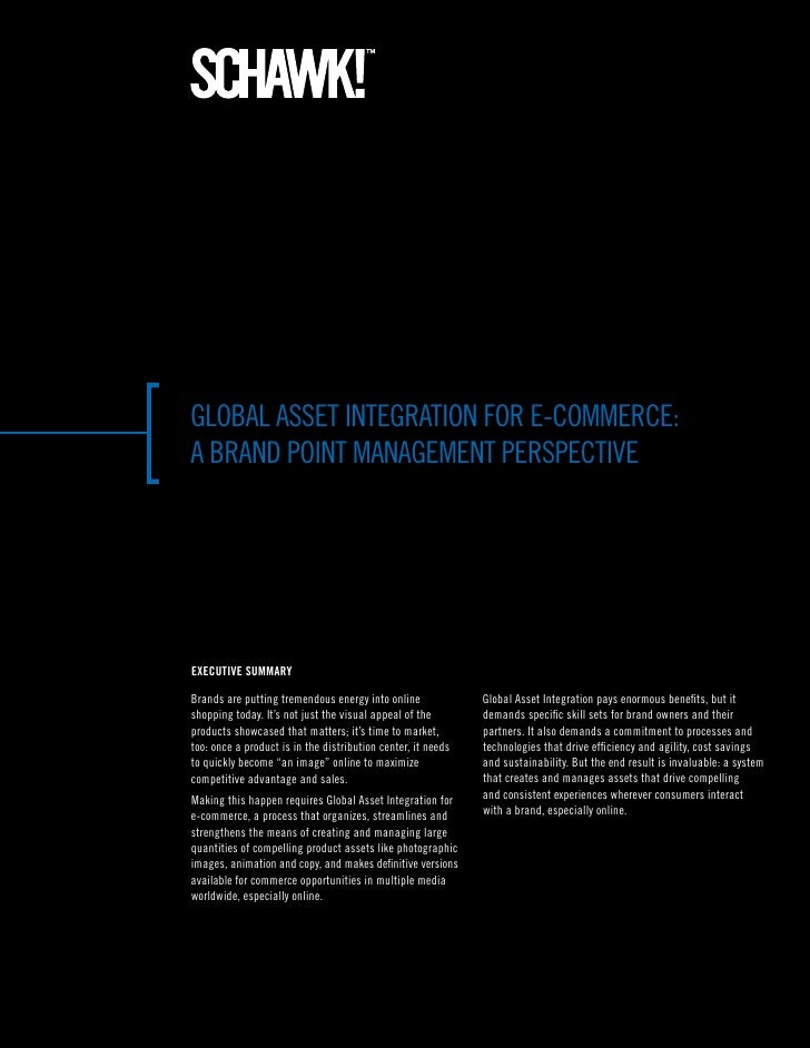 Global asset InteGratIon for e-CoMMerCe:a brand PoInt ManaGeMent PersPeCtIveExEcutivE Summarybrands are putting tremendous...