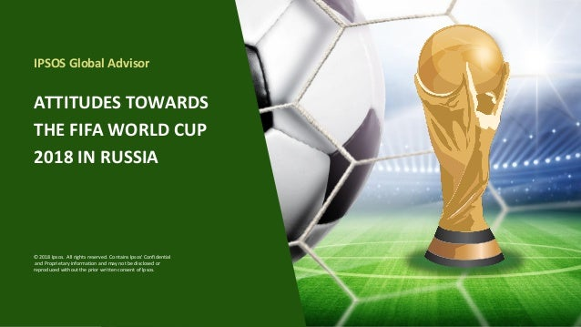 1 Base: *12,207 online adults aged 16-64, who are aware of the upcoming FIFA World Cup 2018, across 27 countries. Fieldwor...