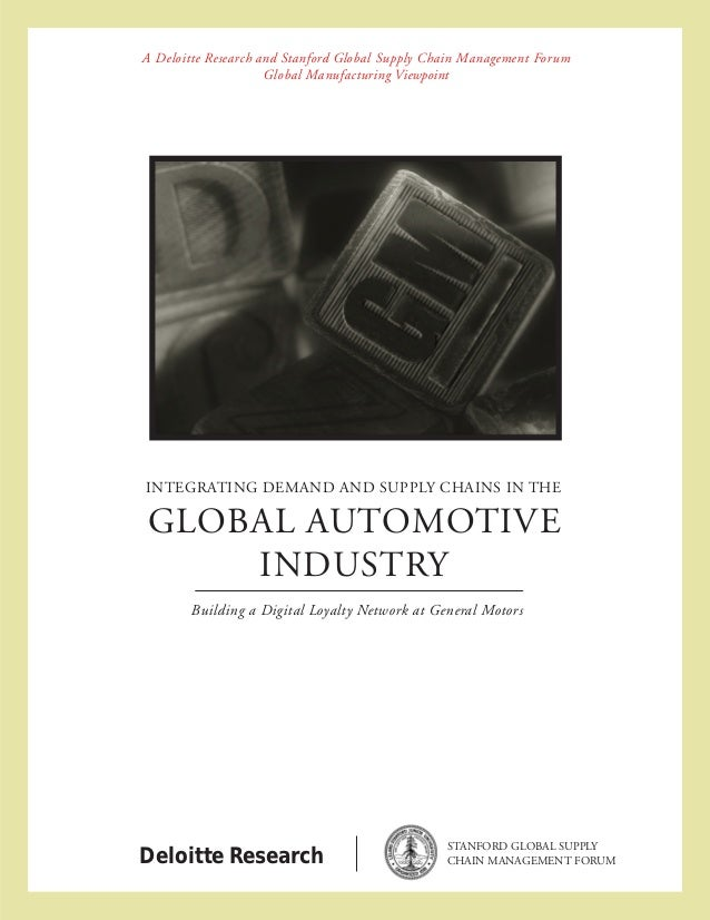 A Deloitte Research and Stanford Global Supply Chain Management Forum                     Global Manufacturing ViewpointIN...