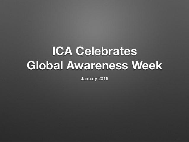 ICA Celebrates Global Awareness Week January 2016