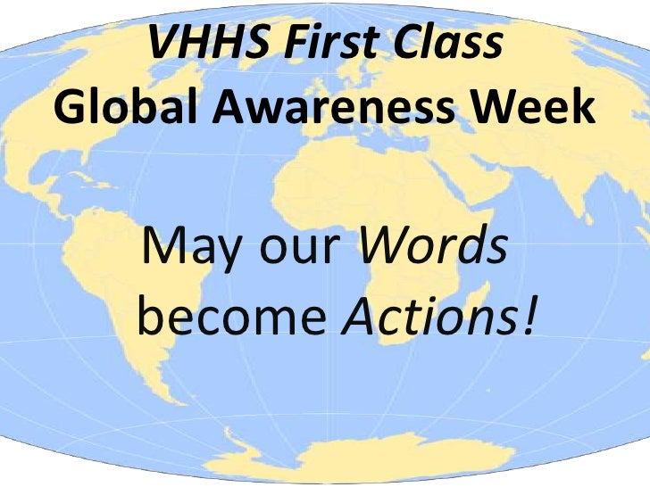 VHHS First ClassGlobal Awareness Week   May our Words   become Actions!