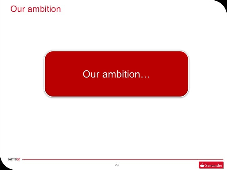 Our ambition               Our ambition…                     23