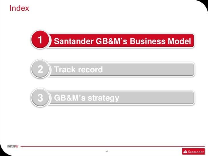 Index        1   Santander GB&M's Business Model            Track record        3   GB&M's strategy                       ...