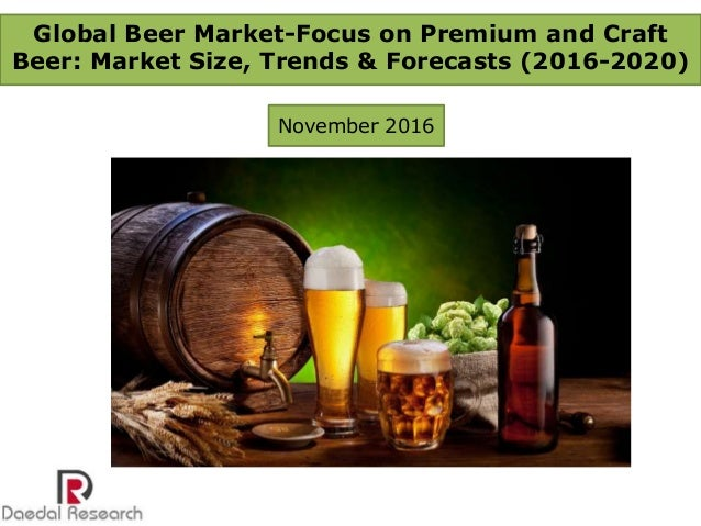 beer industry trends essay The beer market is expected to reach $685,354 million by 2025, with a cagr of 18% by 2025 the beer industry offers size, share, trends and industry analysis.