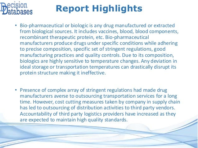 Report Highlights • Bio-pharmaceutical or biologic is any drug manufactured or extracted from biological sources. It inclu...