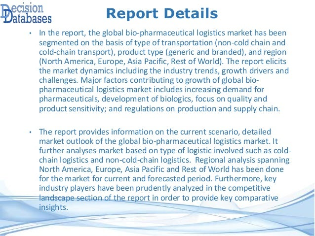 Report Details • In the report, the global bio-pharmaceutical logistics market has been segmented on the basis of type of ...