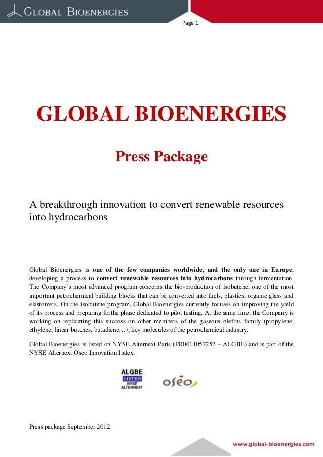 Page 1  GLOBAL BIOENERGIES                                 Press PackageA breakthrough innovation to convert renewable res...