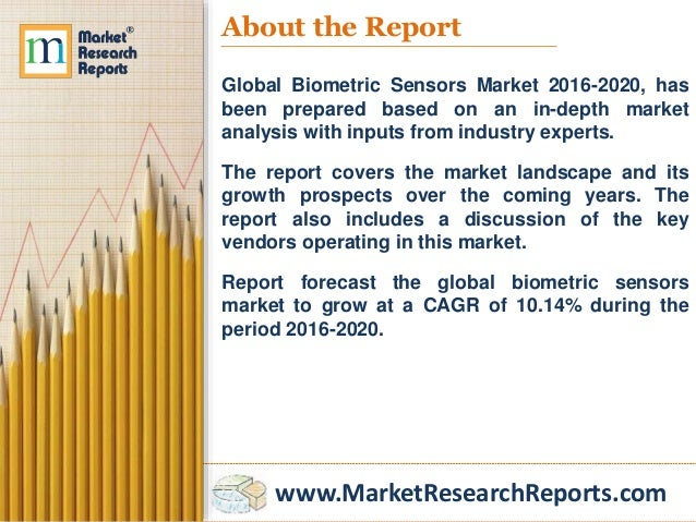 fingerprint sensors market global industry analysis Due to growth of the automotive sector, the demand for motion sensors will increase as many luxury vehicles are introducing large number of motion sensor products through the statistical analysis, the report depicts the global and chinese total market of image sensor industry including capacity, production, production.