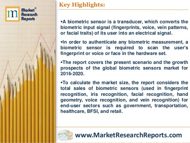 hand geometry biometrics market global industry Biometrics technology market, biometrics technology market size hand geometry, voice, signature, iris, vein canada and mexico are the largest market for biometric technology solutions due to the early technological advancements.