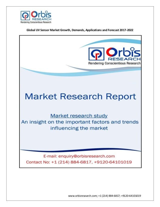 www.orbisresearch.com; +1 (214) 884-6817; +9120-64101019 Global UV Sensor Market Growth, Demands, Applications and Forecas...