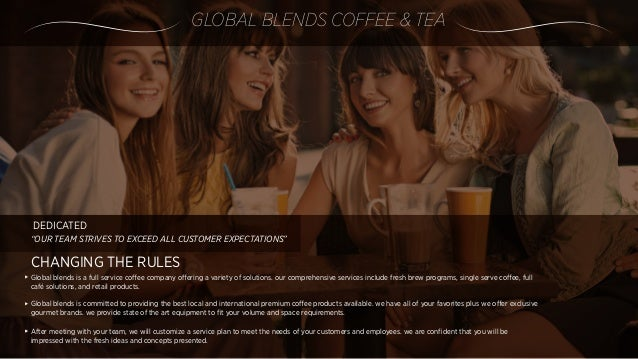 """PREMIUM COFFEE SERVICE DRIVEN BY QUALITY OUR PHILOSOPHY """"To exceed customer expectation at every level of service"""" HISTORY..."""