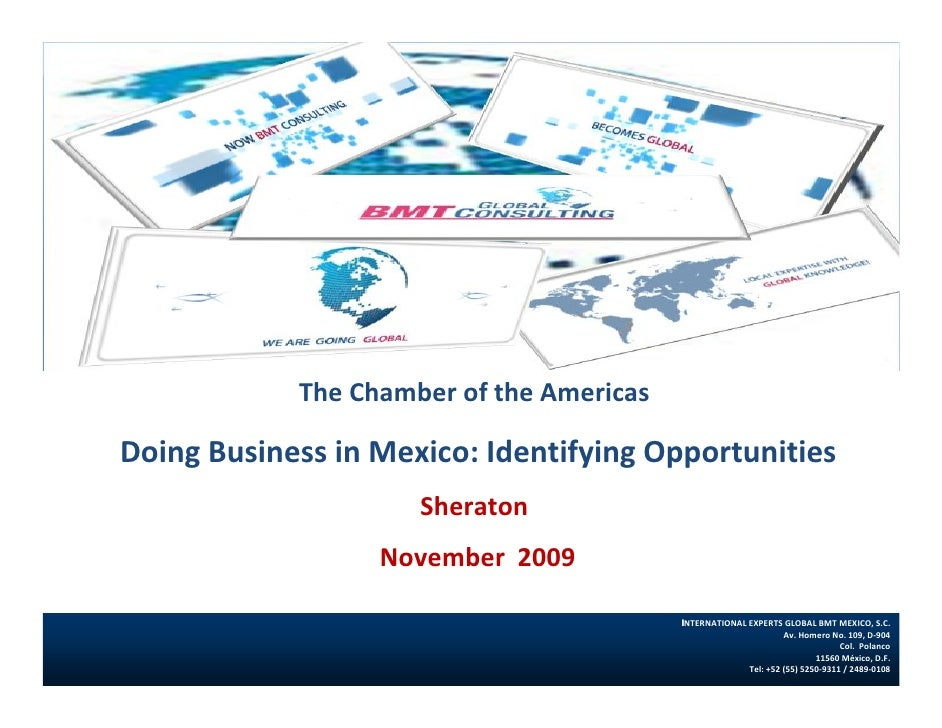 The Chamber of the Americas  Doing Business in Mexico: Identifying Opportunities                      Sheraton            ...