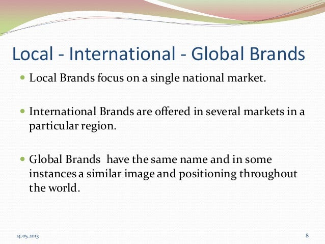 global brand and local brand Building a global brand requires more than just launching a web site that's accessible from almost anywhere in the world from language missteps to misunderstanding cultural norms, veteran.