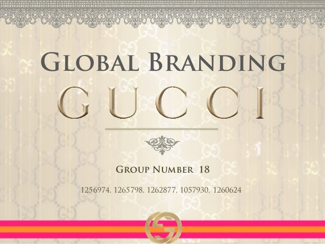 Global Branding 1256974, 1265798, 1262877, 1057930, 1260624 Group Number 18