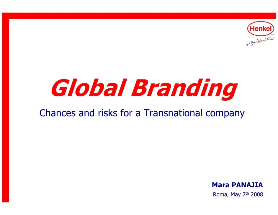 Global Branding Chances and risks for a Transnational company                                          Mara PANAJIA       ...