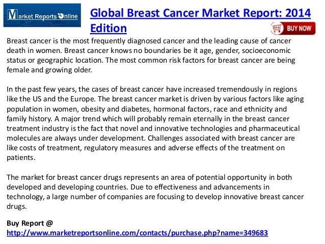 Buy Report @ http://www.marketreportsonline.com/contacts/purchase.php?name=349683 Global Breast Cancer Market Report: 2014...
