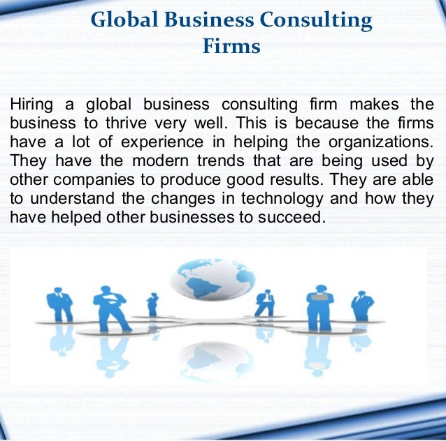 issues in global business consultancy As an international business management msc student, you will develop your ability to question and critically assess business issues to find innovative options and solutions you will build your understanding across a broad range of modules, with a core legal element built in through the international business environment and trade module.