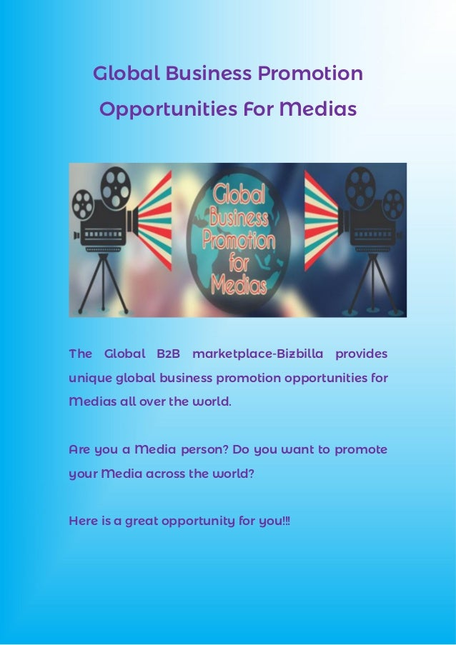 Global Business Promotion Opportunities For Medias The Global B2B marketplace-Bizbilla provides unique global business pro...