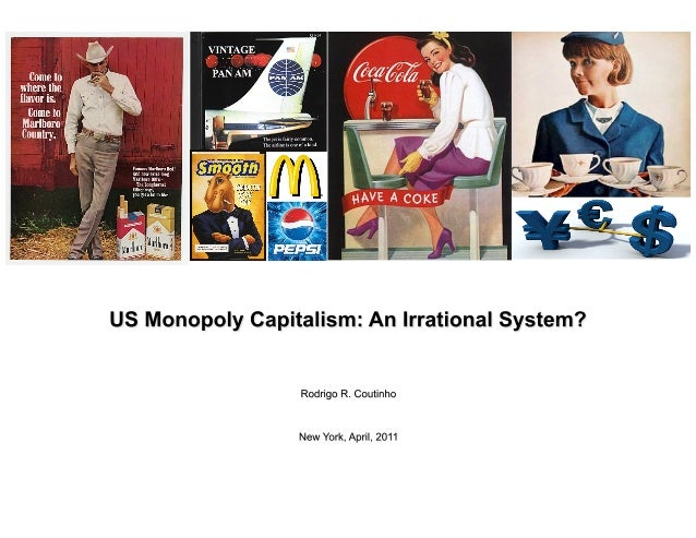"2 Agenda 1.  Globalization 2.  Is US capitalism an ""irrational"" system? 3.  The Sales Effort 4.  Government Absorption of ..."