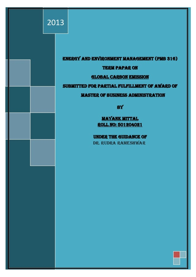 ENERGY AND ENVIRONMENT MANAGEMENT (PMB 316)TERM PAPAR ONGLOBAL CARBON EMISSIONSUBMITTED FOR PARTIAL FULFILLMENT OF AWARD O...