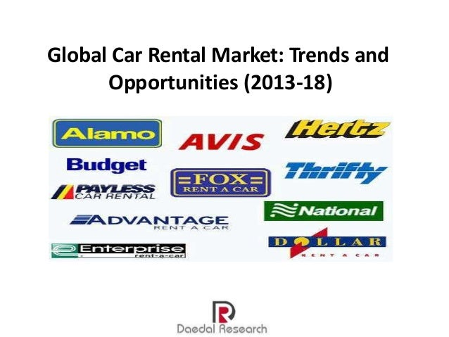 Global Car Rental Market: Trends and Opportunities (2013-18)