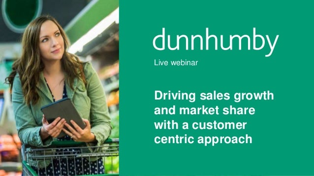 Driving sales growth and market share with a customer centric approach Live webinar