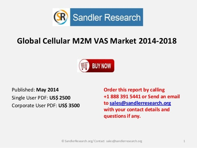 Global Cellular M2M VAS Market 2014-2018 Order this report by calling +1 888 391 5441 or Send an email to sales@sandlerres...
