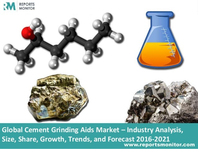 Cement Grinding Aids Comparative Market Analysis Report 2016