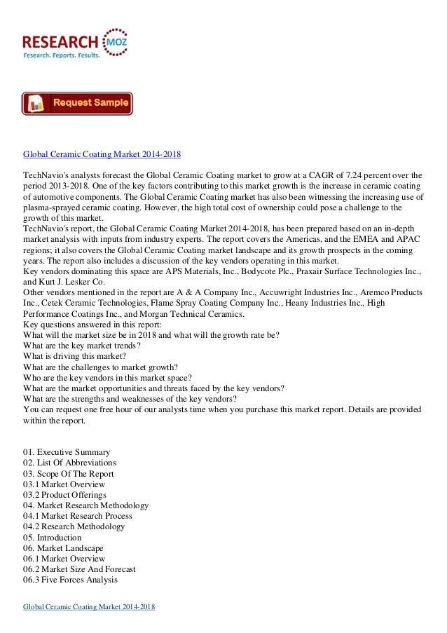 Global Ceramic Coating Market 2014-2018 TechNavio's analysts forecast the Global Ceramic Coating market to grow at a CAGR ...