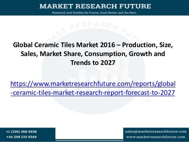 Global Ceramic Tiles Market 2016 Production Size Sales