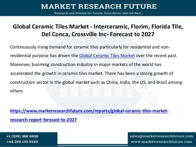 Global ceramic tiles market 2016 – production, size, sales ...