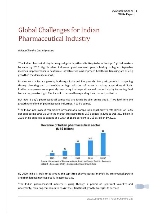 www.uscgmp.com White Paper 1 www.uscgmp.com | Palash Chandra Das Global Challenges for Indian Pharmaceutical Industry Pala...