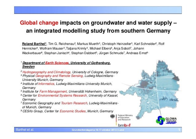 Global change impacts on groundwater and water supply – an integrated modelling study from southern Germany Roland Barthel...