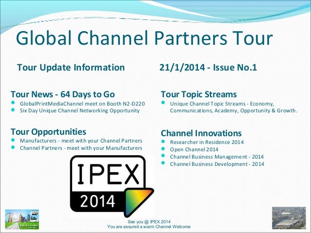 Global Channel Partners Tour Tour Update Information Tour News - 64 Days to Go   GlobalPrintMediaChannel meet on Booth N2...