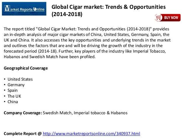 Complete Report @ http://www.marketreportsonline.com/340937.html Global Cigar market: Trends & Opportunities (2014-2018) T...