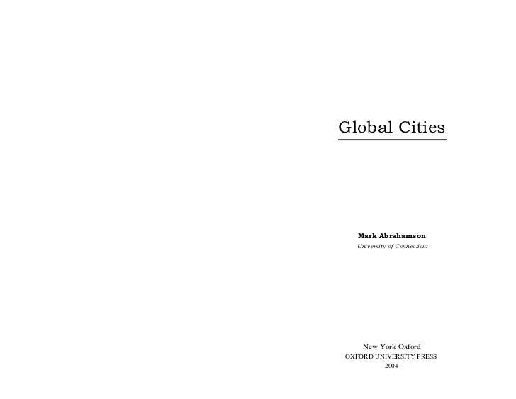 Global Cities   Mark Abrahamson  University of Connecticut    New York OxfordOXFORD UNIVERSITY PRESS         2004