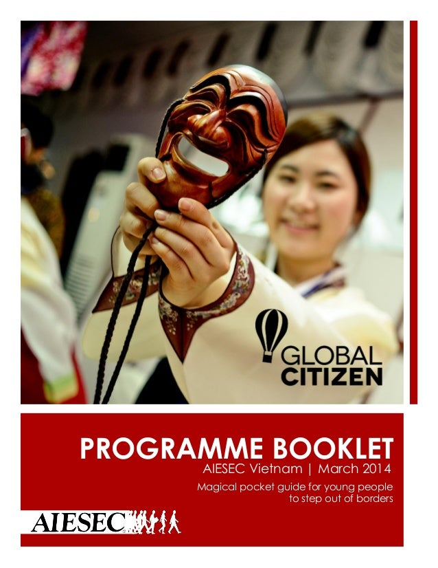 PROGRAMME BOOKLET AIESEC Vietnam | March 2014 Magical pocket guide for young people to step out of borders