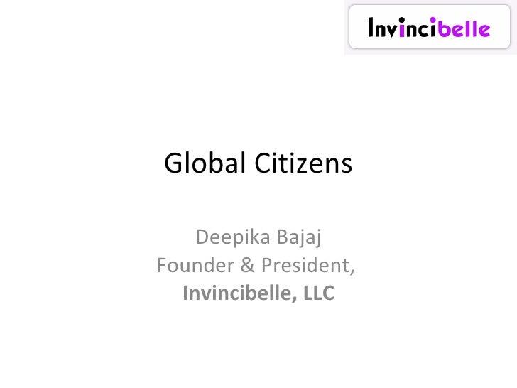 Global Citizens Deepika Bajaj Founder & President,  Invincibelle, LLC