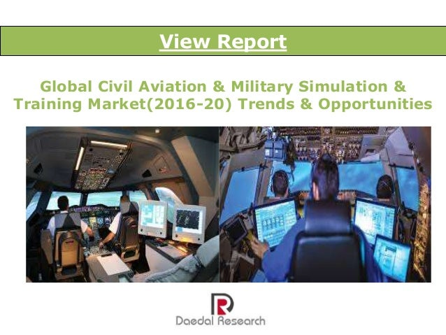 Global Civil Aviation & Military Simulation & Training Market(2016-20) Trends & Opportunities View Report